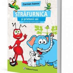 Străfurnica şi prietenii săi: Manual de dicţie pentru copii între 3 și 12 ani de Carmen Ivanov