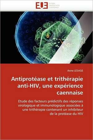 Antiprotease Et Tritherapie Anti-HIV, Une Experience Caennaise