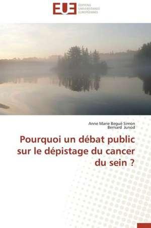 Pourquoi Un Debat Public Sur Le Depistage Du Cancer Du Sein ?