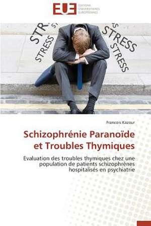 Schizophrenie Paranoide Et Troubles Thymiques