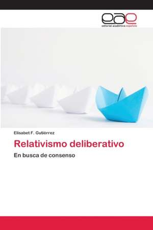 Relativismo deliberativo de Elisabet F. Gutiérrez