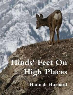 Hinds Feet On High Places de Hannah Hurnard