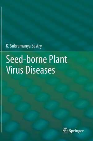 Seed-borne plant virus diseases de K. Subramanya Sastry