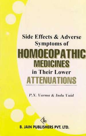 Side Effects & Adverse Symptoms of Homoeopathic Medicines in their Lower Attenuations