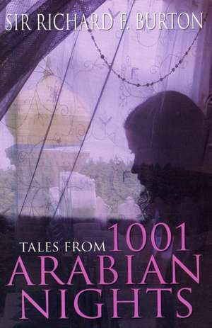 Tales from 1001 Arabian Nights de Sir Richard Francis Burton