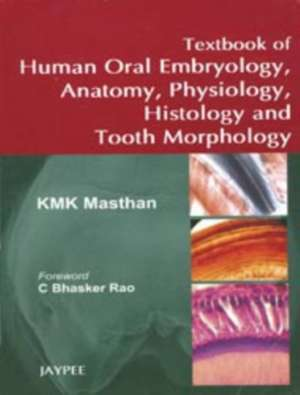 Textbook of Human Oral Embryology, Anatomy, Physiology, Histology and Tooth Morphology