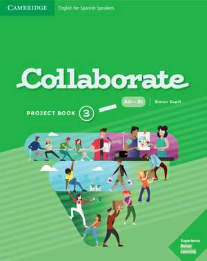 Collaborate Level 3 Project Book English for Spanish Speakers de Simon Cupit