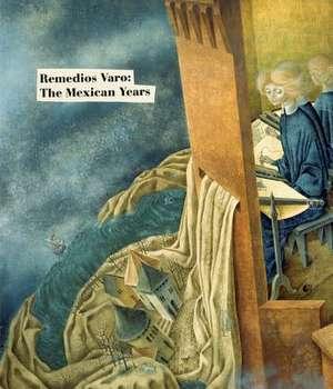 Remedios Varo:  The Mexican Years de Masayo Nonaka