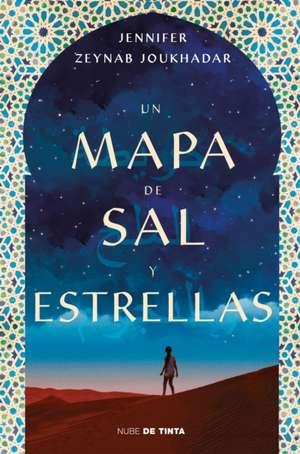 Un Mapa de Sal Y Estrellas / The Map of Salt and Stars de Jennifer Zynab Maccani