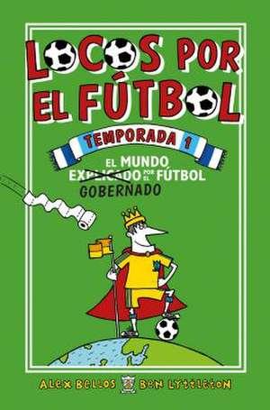 Locos Por El Futbol. 1a Temporada de Alex Bellos