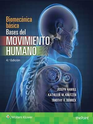 Biomecánica. Bases del movimiento humano