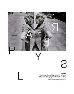 Players: Magnum Photographers Come Out to Play de Andrea Holzherr