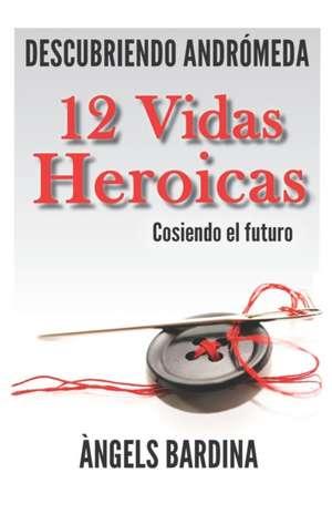 12 Vidas Heroicas: Cosiendo el futuro de Àngels Bardina