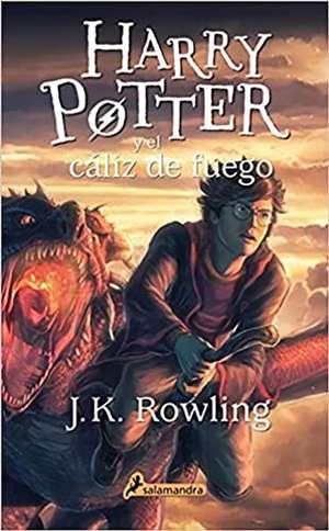 Harry Potter y El Caliz de Fuego (Harry 04) de J. K. Rowling