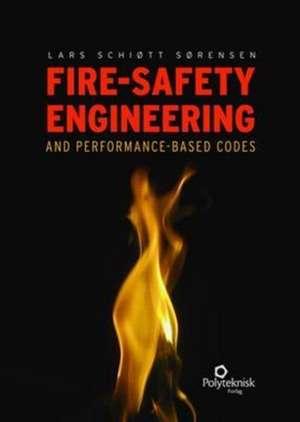 Fire-Safety Engineering and Performance-Based Codes de Lars Schiott Sorensen