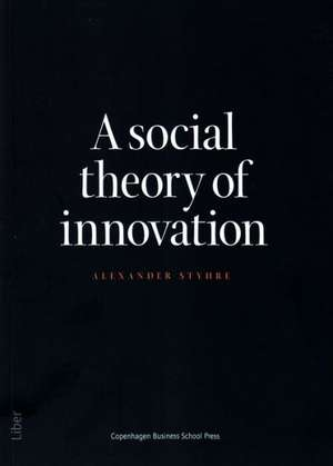 Social Theory of Innovation