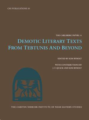 Demotic Literary Texts from Tebtunis and Beyond de Kim Ryholt