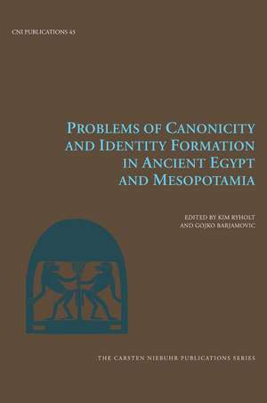 Problems of Canonicity and Identity Formation in Ancient Egypt and Mesopotamia de Kim Ryholt