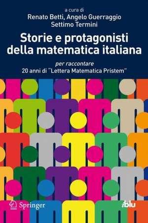 """Storie e protagonisti della matematica italiana: per raccontare 20 anni di """"Lettera Matematica Pristem"""" de Renato Betti"""