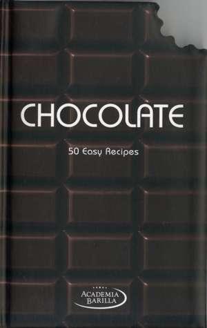 Chocolate: 50 Easy Recipes de  Academia Barilla