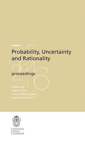 Probability, Uncertainty and Rationality de Hykel Hosni