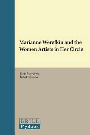 Marianne Werefkin and the Women Artists in Her Circle