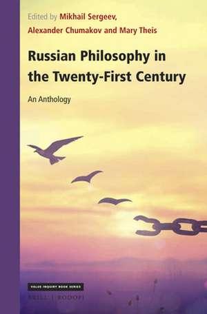 Russian Philosophy in the Twenty-First Century: An Anthology de Mikhail Sergeev