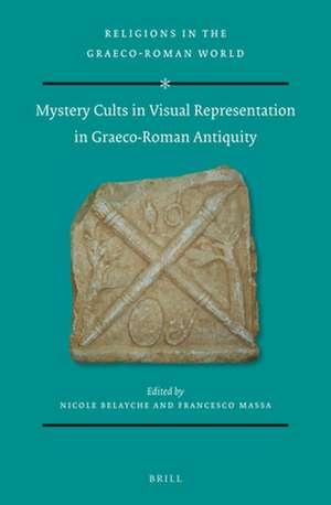 Mystery Cults in Visual Representation in Graeco-Roman Antiquity de Nicole Belayche
