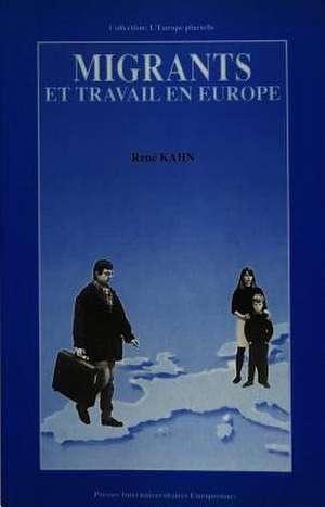 Migrants Et Travail En Europe:  Compte-Rendu Du Colloque Organise Par Le Centre Europeen -Travail Et Societe- (Ecws), Maastricht, 3-5 Decembre 1987 de Rene Kahn