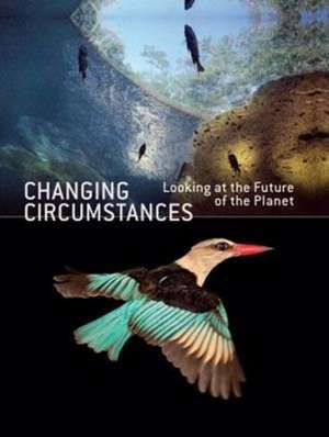 Changing Circumstances:  Looking at the Future of the Planet de  FotoFest International