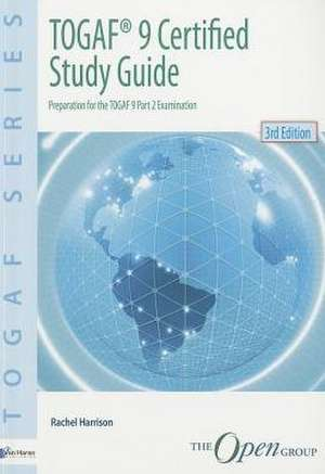 Togaf(r) 9 Certified Study Guide - 3rd Edition:  Diagnosis for Application Management de Rachel Harrison