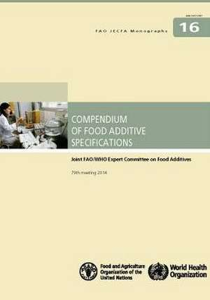 Compendium of Food Additive Specifications. Joint Fao/Who Expert Committee on Food Additives 79th Meeting 2014