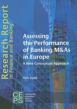 Assessing the Performance of Banking M&As in Europe: A New Conceptual Approach de Rym Ayadi