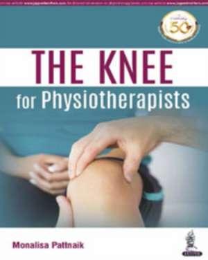 THE KNEE for Physiotherapists de Monalisa Pattnaik