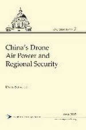 China's Drone Air Power and Regional Security de David Schaefer