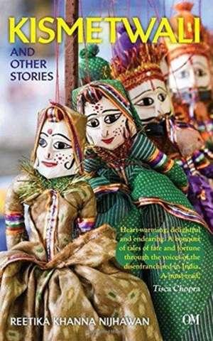 Kismetwali and Other Stories de Khanna Reetika Nijhawan