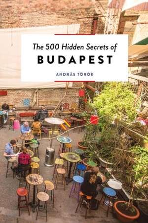 500 Hidden Secrets of Budapest de A. Torok