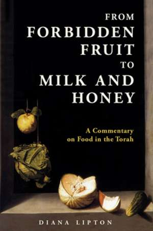 From Forbidden Fruit to Milk and Honey imagine