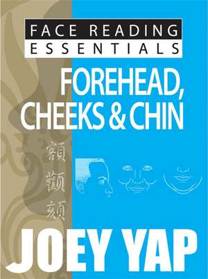 Face Reading Essentials Forehead, Cheeks & Chin de Joey Yap