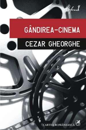 Gindirea-cinema de Cezar Gheorghe