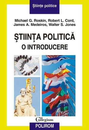 Știința politică. O introducere de Michael G.  Roskin
