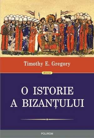 O istorie a Bizantului de Timothy E. Gregory