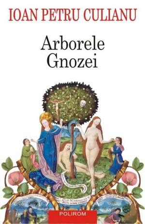 Arborele Gnozei (Editia 2015) de Ioan Petru Culianu