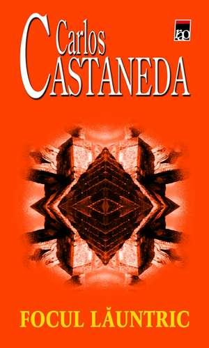 Focul launtric de Carlos Castaneda