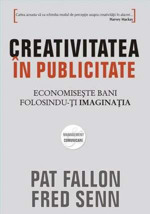 CREATIVITATEA IN PUBLICITATE de Pat Fallon