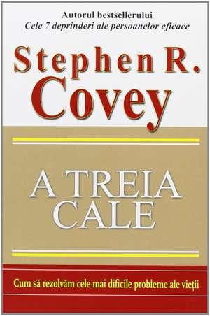 A treia Cale de Stephen R. Covey