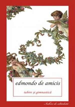 IUBIRE SI GIMNASTICA de Edmondo de Amicis