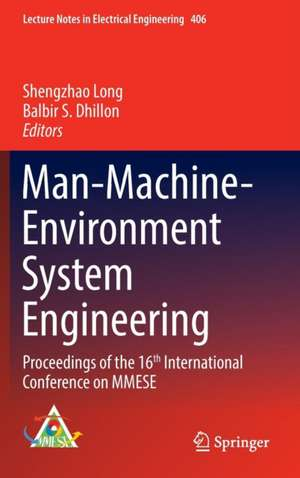 Man-Machine-Environment System Engineering: Proceedings of the 16th International Conference on MMESE de Shengzhao Long