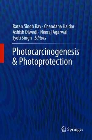 Photocarcinogenesis & Photoprotection de Ratan Singh Ray