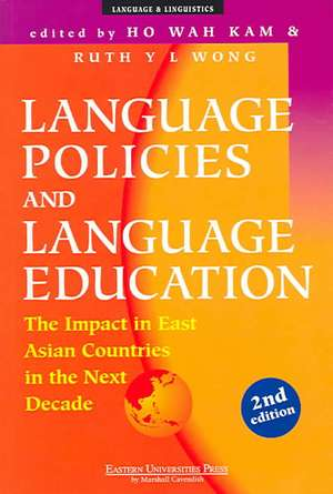 Language Policies and Language Education:  The Impact in East Asian Countries in the Next Decade de Ho Wah Kam
